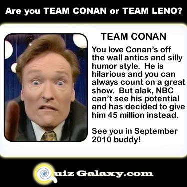 Find out if you are Team CONAN or Team LENO at QuizGalaxy.com!